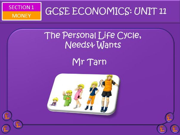 AQA GCSE Economics Unit 11 Money Section Lesson 1: Personal Life Cycle