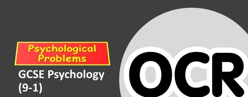 OCR GCSE Psychology (9-1): Psychological Problems
