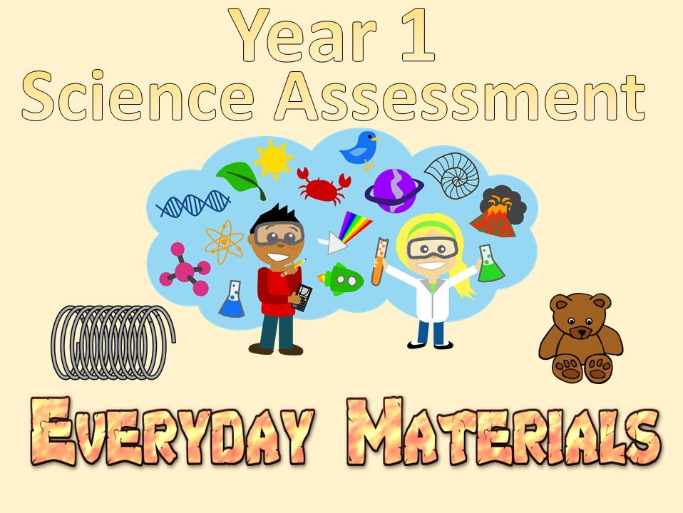 Year 1 Science Assessment: Everyday Materials