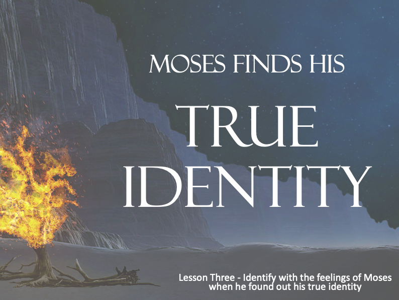 MOSES - Moses discovers his Identity - Lesson 3 -  40+Mins