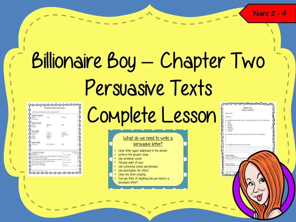 Writing Persuasive Texts  Complete Lesson – Billionaire Boy