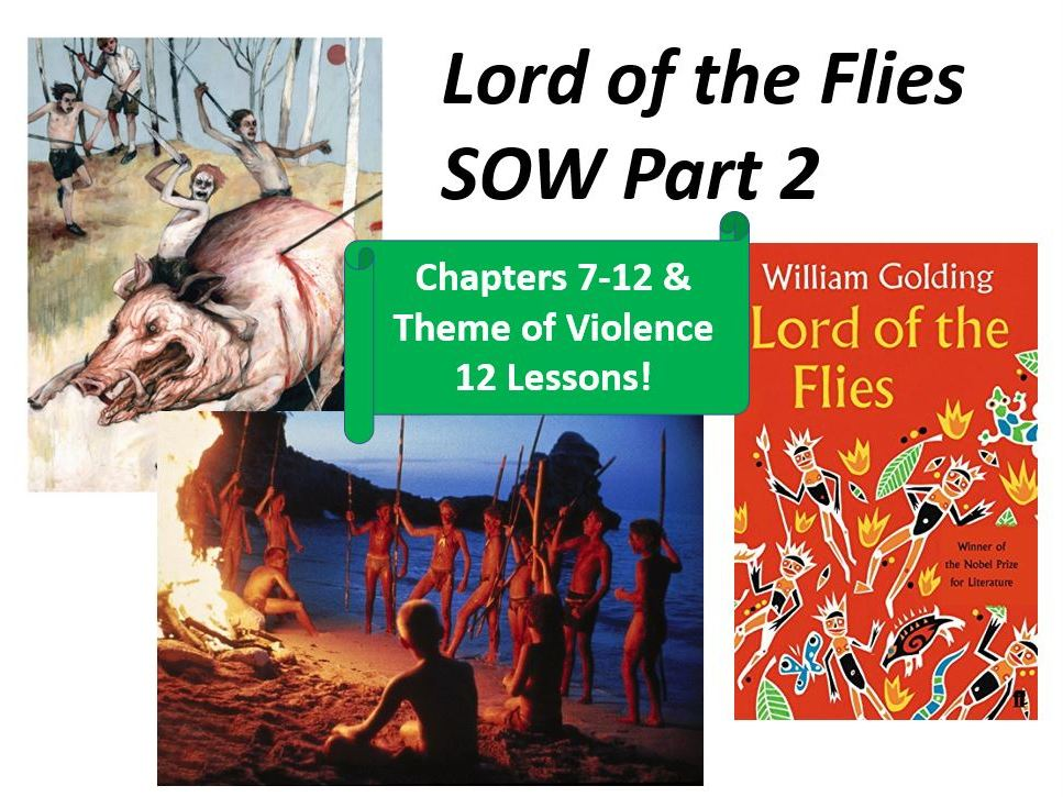 Lord of the Flies SOW - Chapters 7-12 & Violence (10 Lessons)