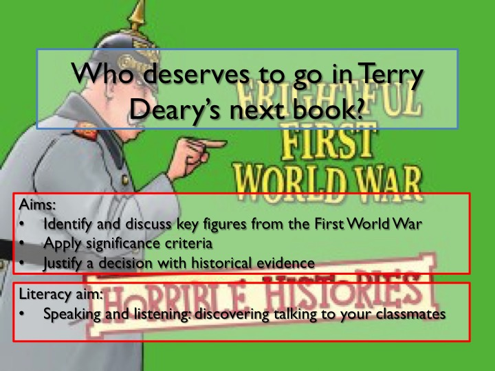 Who deserves to go in the next Horrible Histories? A First World War significance enquiry