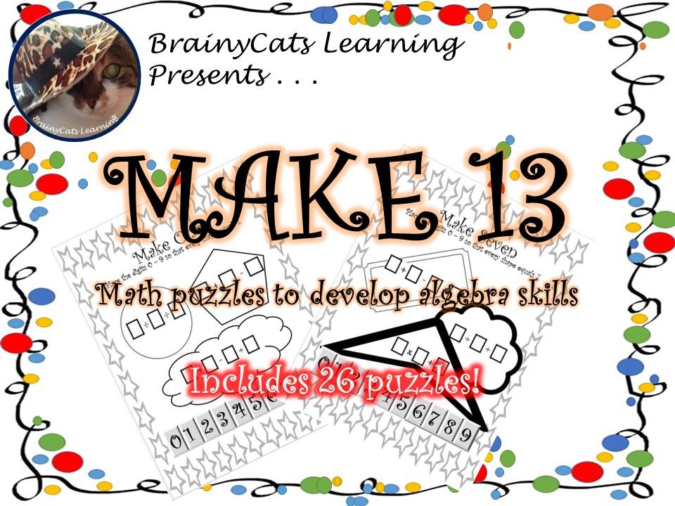 Make 13:  Math Puzzles that Develop Algebraic Thinking