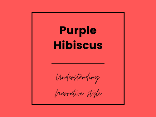 L3 Narration in Purple Hibiscus