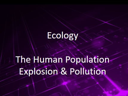 New AQA (9-1) GCSE Biology Ecology: The Human Population Explosion and Pollution (4.7.3.1-4.7.3.3)
