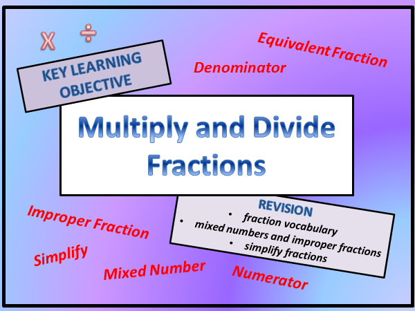 FRACTIONS - Multiply & Divide