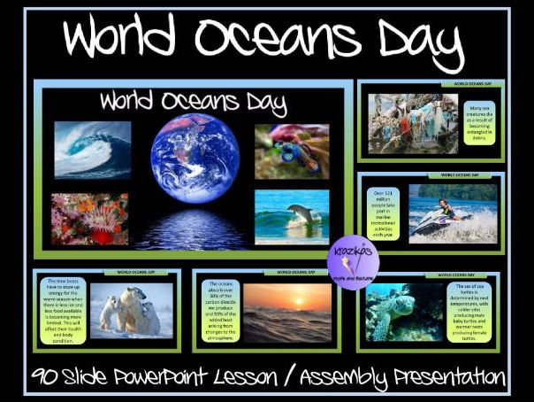 World Oceans Day (8th June) -90 Slide PowerPoint Lesson / Assembly