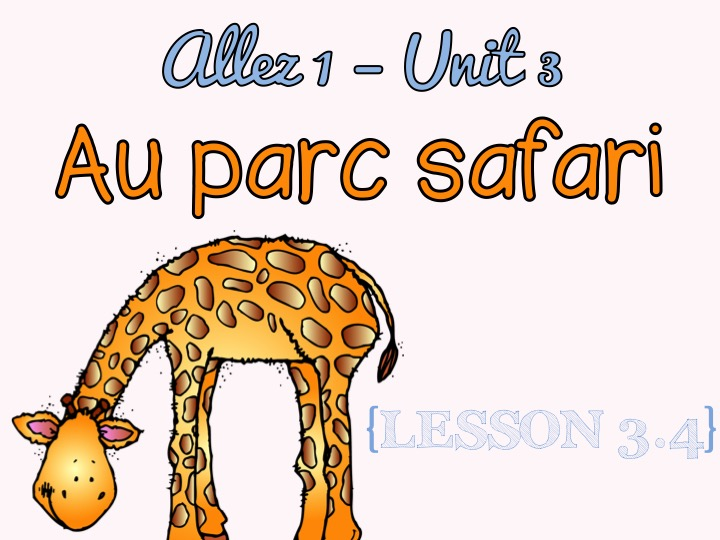 Allez 1 - Unit 3 - Au parc safari - 3.4