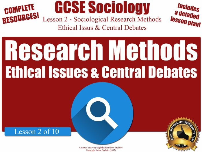 Sociological Research Methods - Ethical Issues & Debates (GCSE Sociology L2/10) Ethics