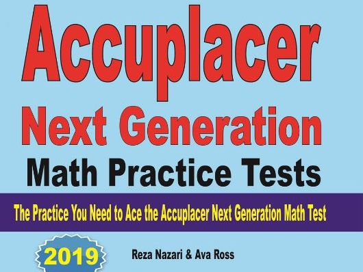 5 Full-Length Accuplacer Next Generation Math Practice ...