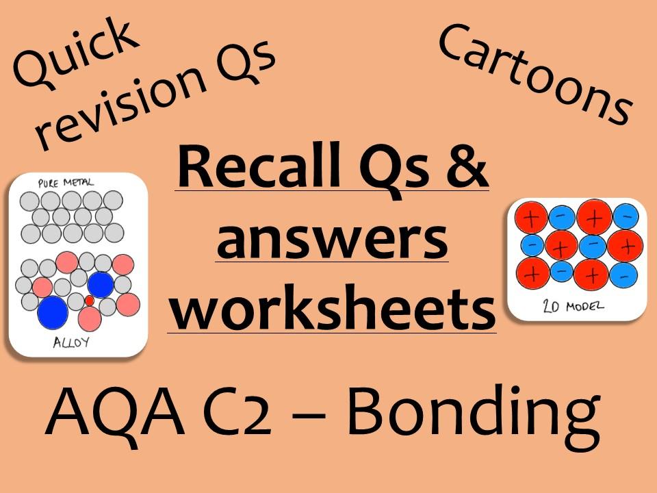 AQA Chemistry GCSE C2 -  bonding recall Qs