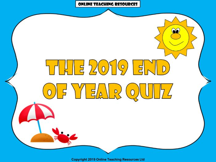 2019 End of Year Summer Quiz