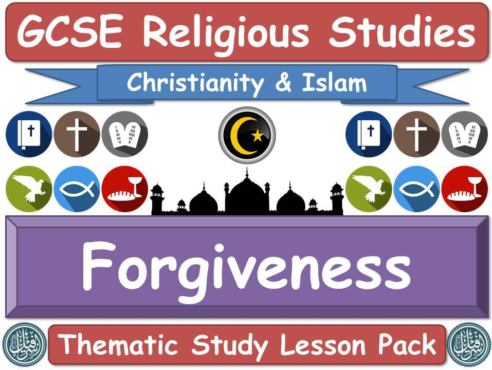Forgiveness - Islam & Christianity (GCSE Lesson Pack) (Muslim / Islamic & Christian Views) [Religious Studies - Crime & Punishment]