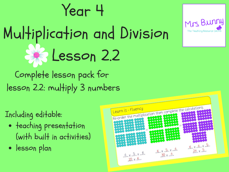2. Multiplication and Division (2): multiply 3 numbers lesson pack (Y4)