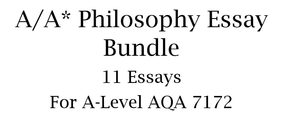 A-Level AQA Philosophy A/A* Essay Bundle!