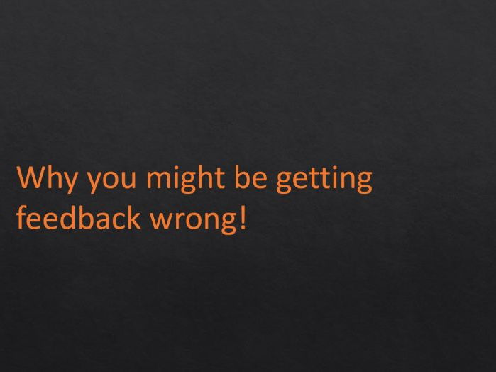 Why You Might Be Getting Feedback Wrong! PowerPoint for staff training