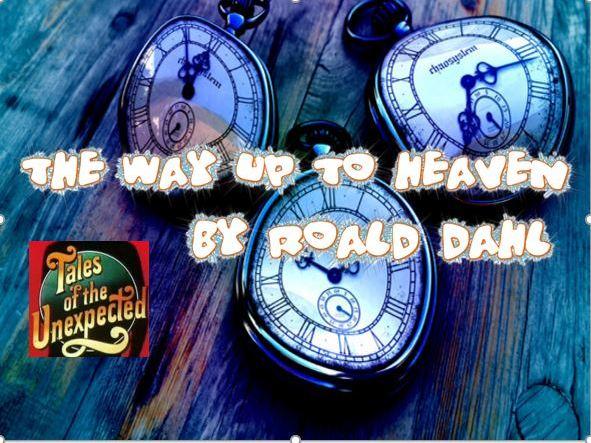 Roald Dahl - The Way up to Heaven