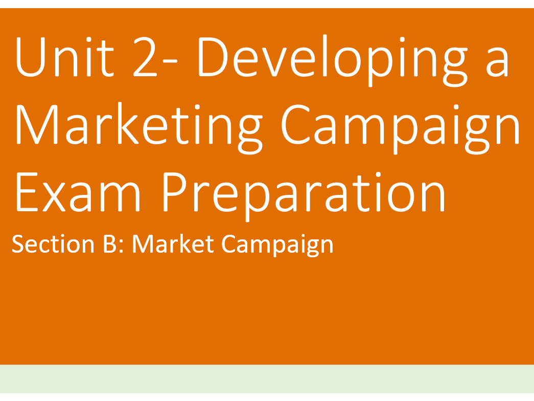 Developing a Marketing Campaign: Section B Marketing Campaign