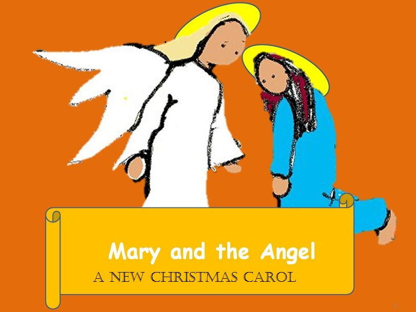 Mary and the angel. Modern carol about the Annunciation. Teaching guides