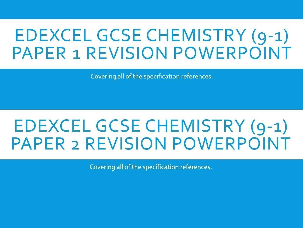 Edexcel GCSE (9-1) Chemistry Paper 1 & 2 Revision PowerPoint presentations