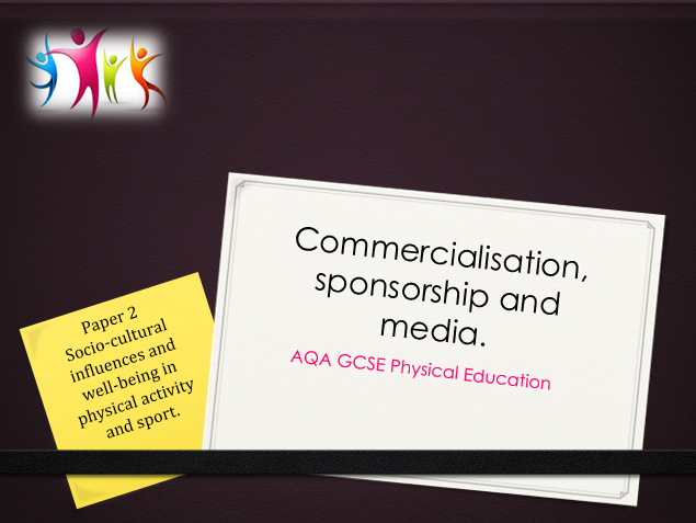 AQA GCSE PE (New Spec) - Commercialisation, sponsorship and media