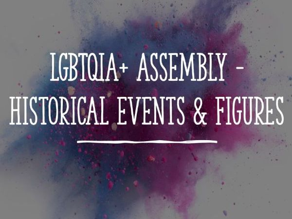 LGBTQIA+ Assembly - Historical events & Figures