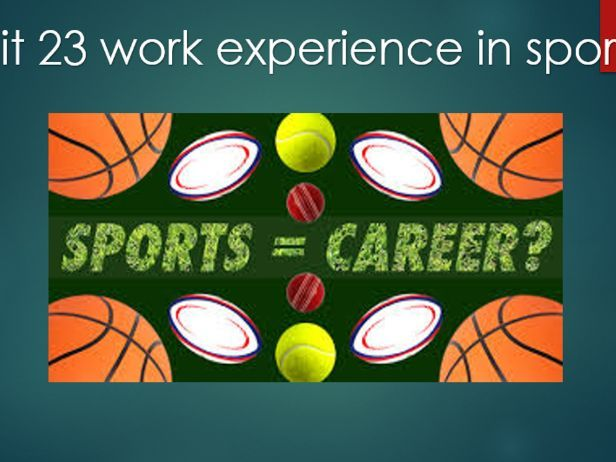 Unit 23 Work Experience in Sport BTEC