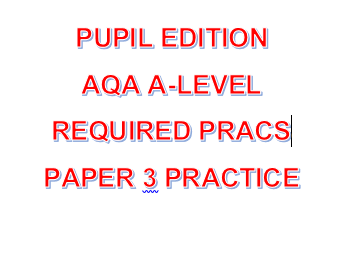 PUPIL EDITION AQA A-level Required Practicals Workbooks and Paper 3 Practice - with answers