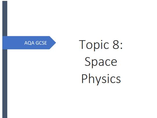 AQA GCSE Physics Topic 8: Space Physics