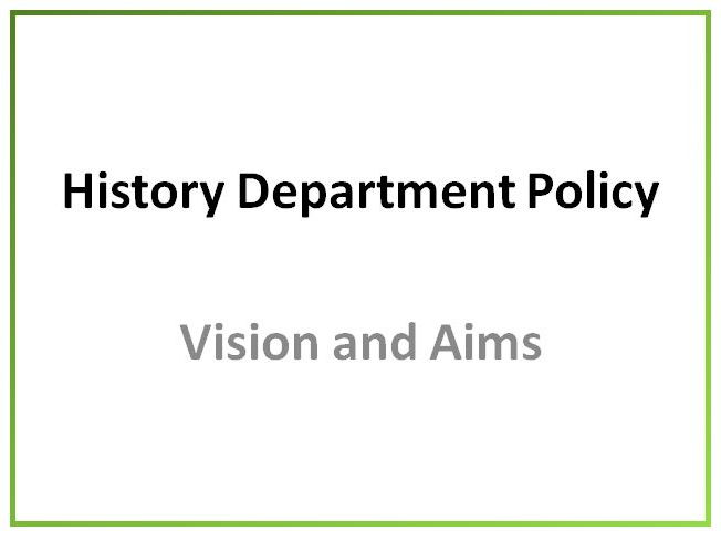 History Department Policy Vision and Aims