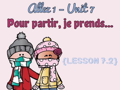 Allez 1-Unit 7-Pour partir, je prends-7.2-holiday items & accomodations-near future-KS3French