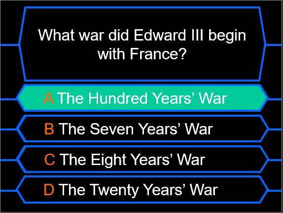 Millionaire Quiz! (The Plantagenets Edition)