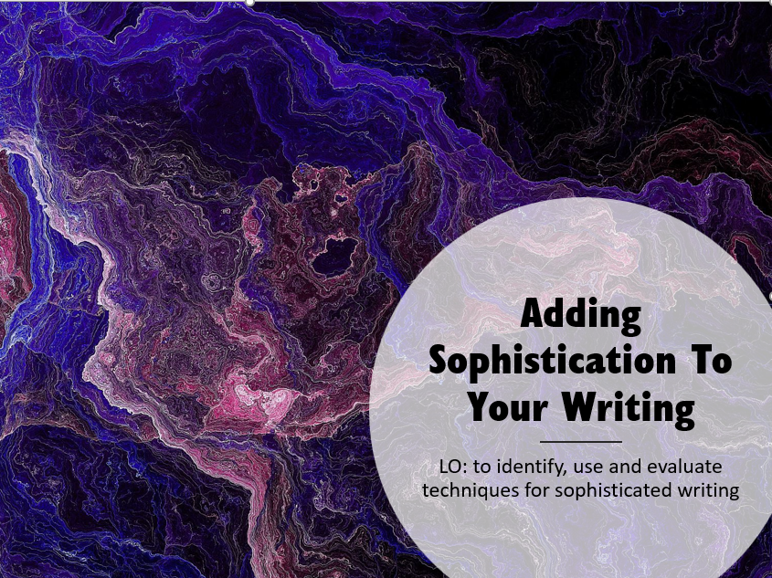Sophisticated Writing - Adding Sophistication To Descriptive Writing