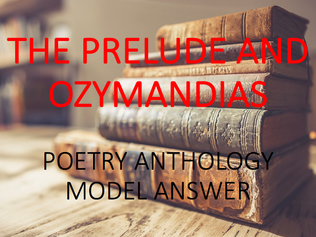 Model Answer: Comparing Ozymandias and The Prelude