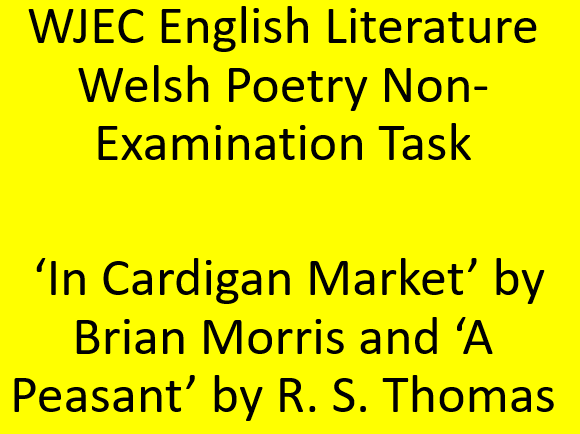 'In Cardigan Market' by Brian Morris and 'A Peasant' by R. S. Thomas for WJEC GCSE English Literature Non-Examination Task