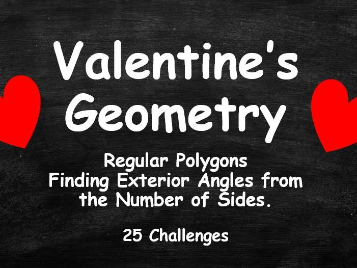 VALENTINE'S DAY GEOMETRY. Regular Polygons. Finding an Exterior Angle from Number of Sides. Full Set