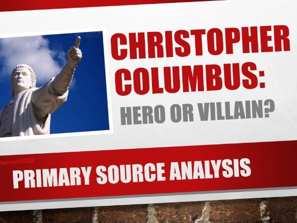 Christopher Columbus: Hero or Villain? (Age of Exploration Part 2, Primary Source Analysis )