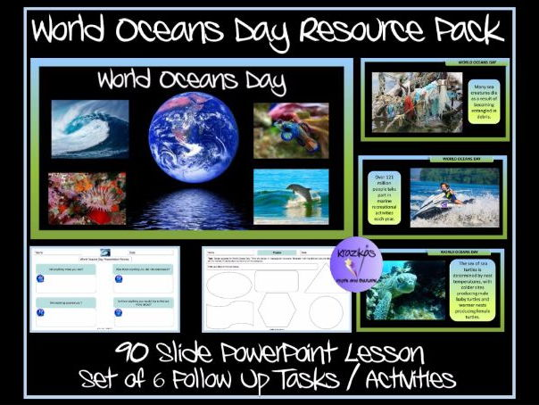 World Oceans Day Resource Pack - PowerPoint Lesson and Task / Activity Pack