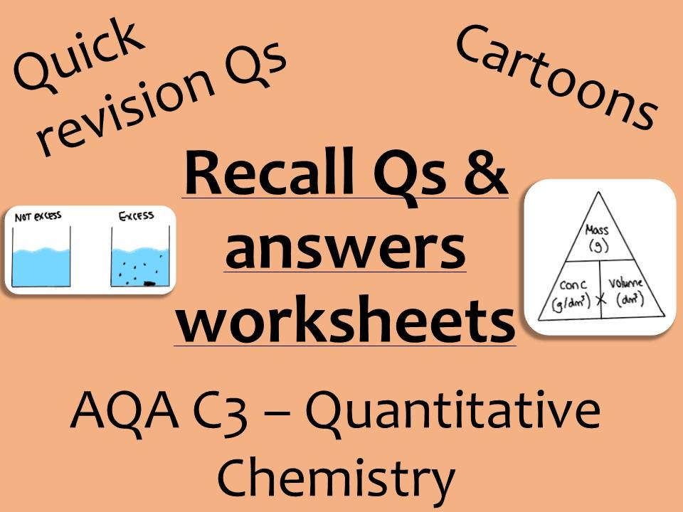 AQA Chemistry GCSE C3 -  Quantitative Chem recall and practice Qs