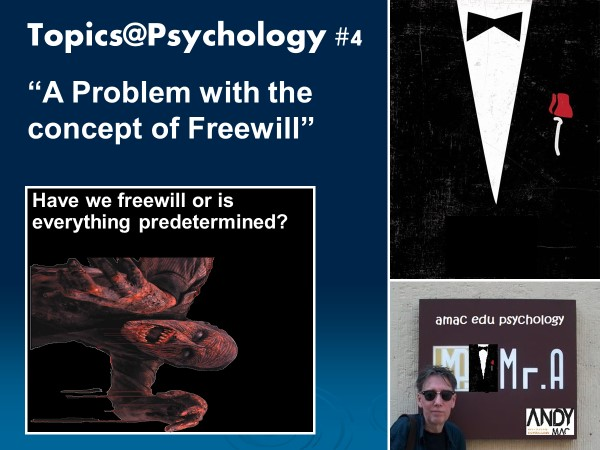 Topics@Psychology#4: A Problem with the Concept of Freewill (suitable for all exam boards)
