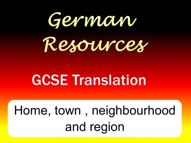 German GCSE Translation - Home, town, neighbourhood and region - Exam style tasks