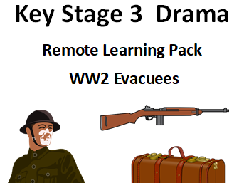 KS3 Drama WW2 Evacuees Remote Learning Pack
