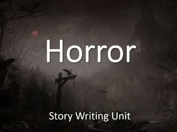 Horror Story Writing Unit