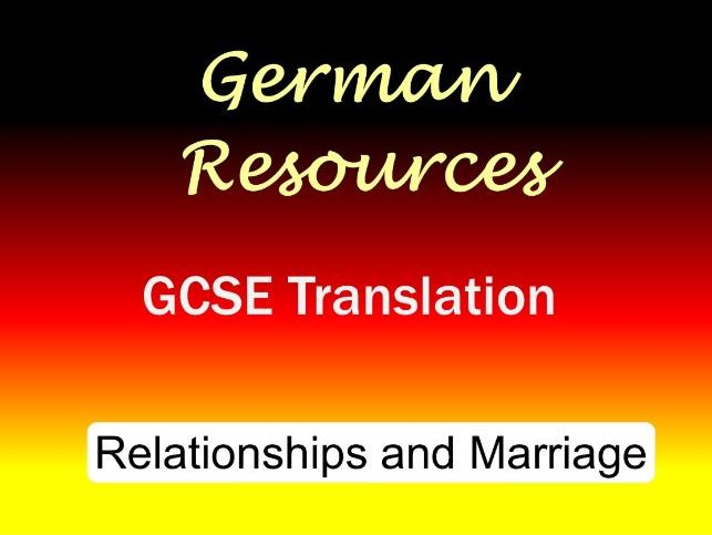 German GCSE - Exam Style Translation Tasks - Relationships and Marriage - Beziehungen und Ehe