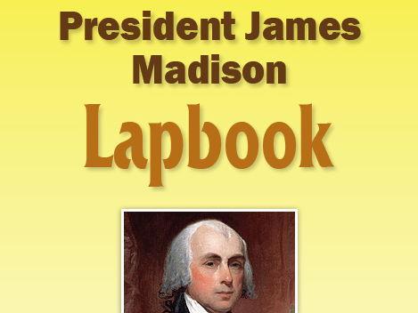 President James Madison Lapbook