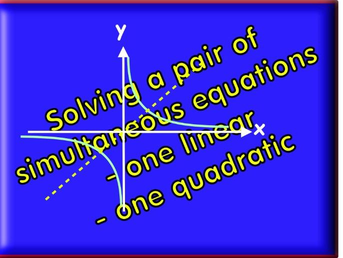 Solving a Linear and a Quadratic Equation Simultaneously + Answers