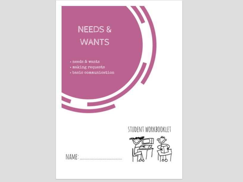 SPECIAL EDUCATION - EXPRESSING NEEDS & WANTS workbooklet