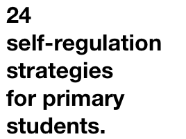 Self-regulation strategies for primary students
