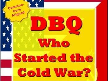Cold War - DBQ -Who Started the Cold War? Document Based Questions Writing Activity